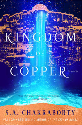 """The Kingdom of Copper"" by S.A. Chakraborty."