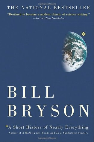 A Short History of Nearly Everything by Bill Bryson.